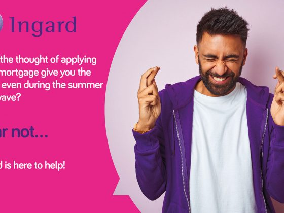 Does the thought of applying for a mortgage give you the chills (even during the summer heatwave)?  Fear not, Ingard is here to help